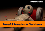 Powerful Remedies for Vashikaran.