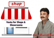 Vastu Tips for shops and Show Rooms By Guru Manish Sai