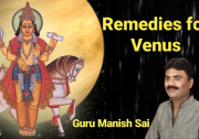 Astrology Remedies for Venus - By Guru Manish Sai